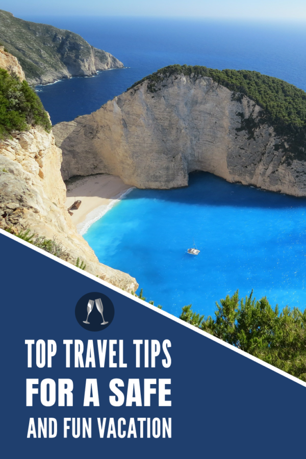 Top Travel Tips For A Safe And Fun Vacation